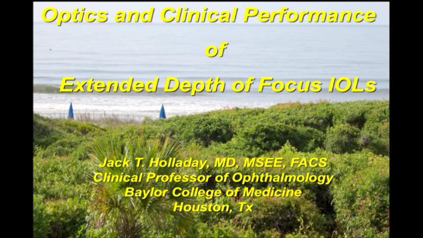 VIDEO: Optics and clinical performance of extended depth of focus intraocular lenses