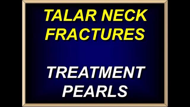 VIDEO: Presenter discusses treatment pearls for talar neck fractures