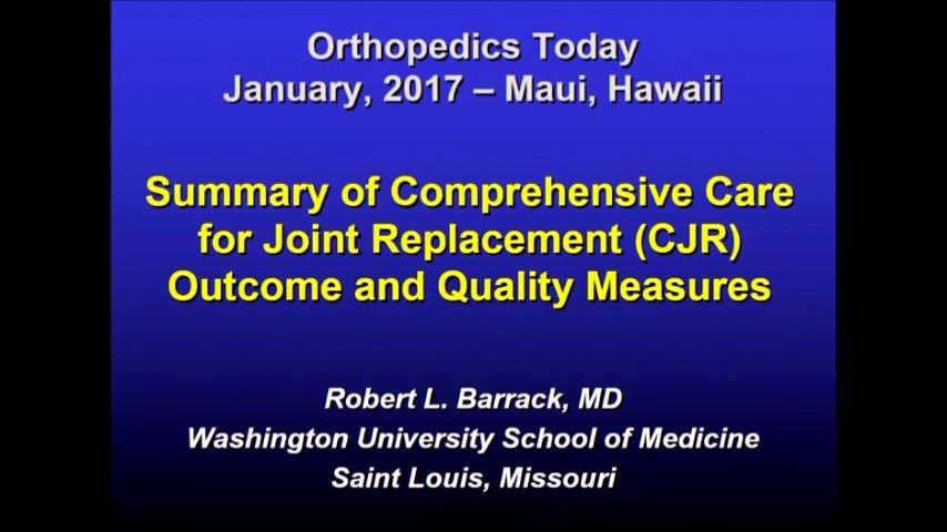 VIDEO: Presenter discusses outcomes and measures from the CJR model