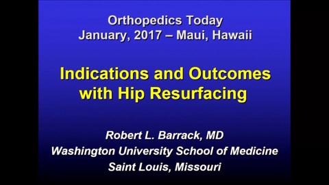 VIDEO: Presenter speaks about indications, outcomes of hip resurfacing