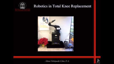 VIDEO: Presenter talks about the impact of robotics in total knee replacement