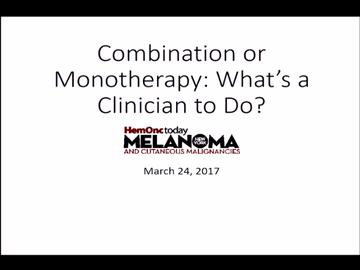 VIDEO: Speaker compares single-agent vs. combination immunotherapy for melanoma