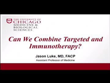 VIDEO: Speaker reviews pros, cons of combining targeted therapy, immunotherapy for melanoma