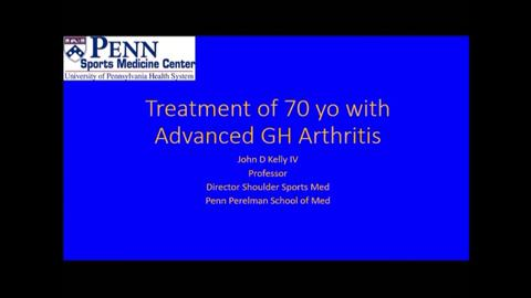 VIDEO: Kelly discusses treatment of glenohumeral arthritis in a 70-year old patient