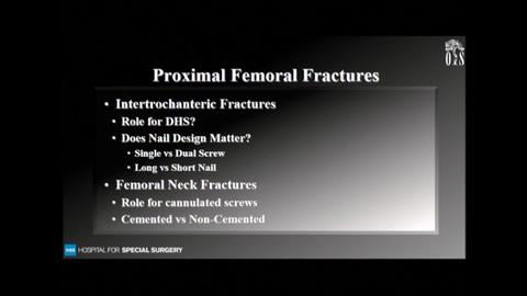 VIDEO: Presenter discusses proximal femur fractures