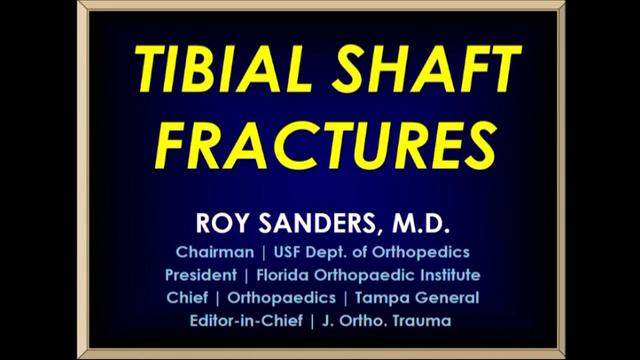 VIDEO: Presenter discusses treatment of tibial shaft fractures