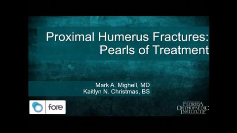 VIDEO: Presenter discusses treatment pearls for proximal humerus fractures