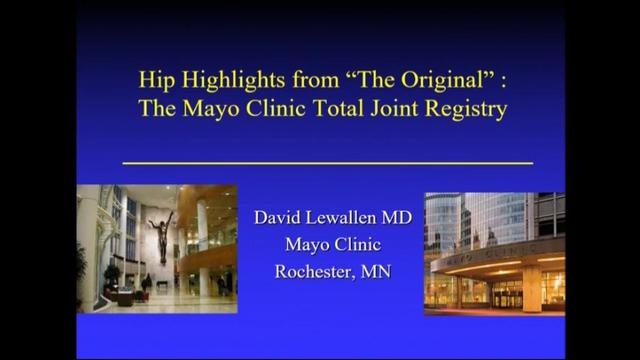 VIDEO: Presenter discusses hip highlights from Mayo Clinic Total Joint Registry