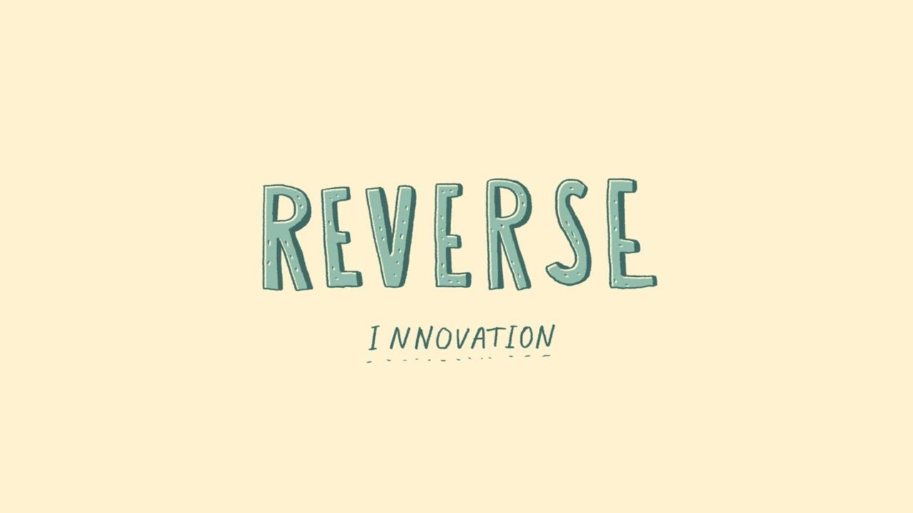 The Explainer: Reverse Innovation