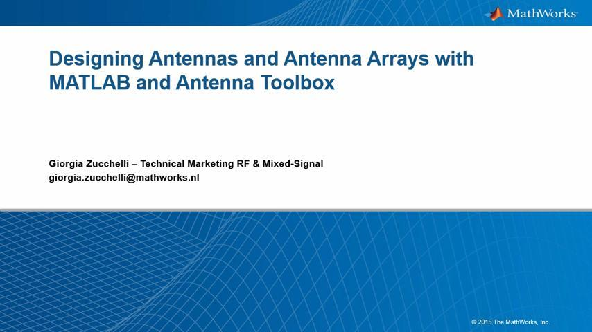 Designing Antennas and Antenna Arrays with MATLAB and Antenna