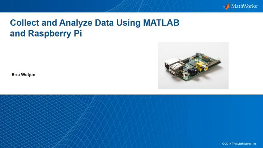 Collect and Analyze Data Using MATLAB and Raspberry Pi