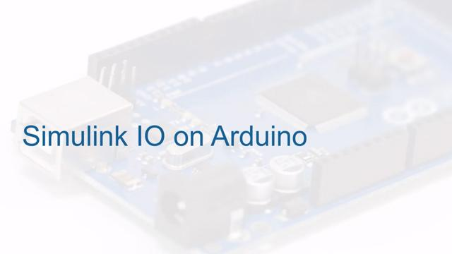 Simulink IO on Arduino Video - MATLAB & Simulink