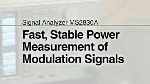 Fast, Stable Power Measurement of Modulation Signals with MS2830A