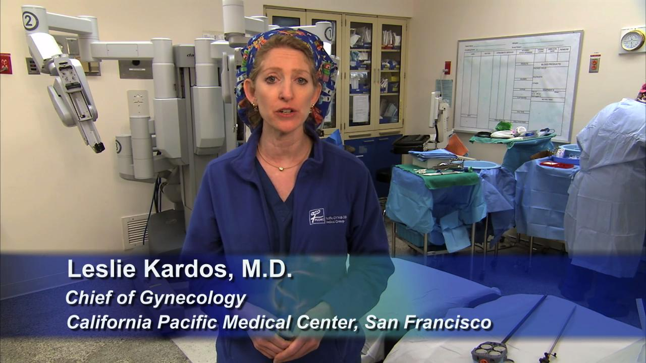Dr. Leslie Kardos explains the advantages of minimally invasive gynecologic surgery (laparoscopy), and da Vinci robot assisted surgery.