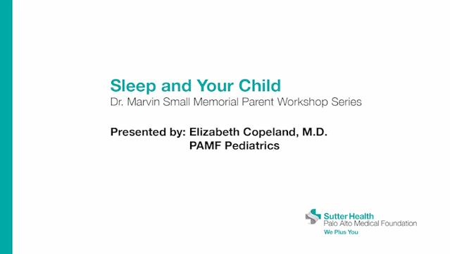 Elizabeth Copeland, M.D., a PAMF pediatrician discusses problems and strategies for improving the sleep of newborns and children.