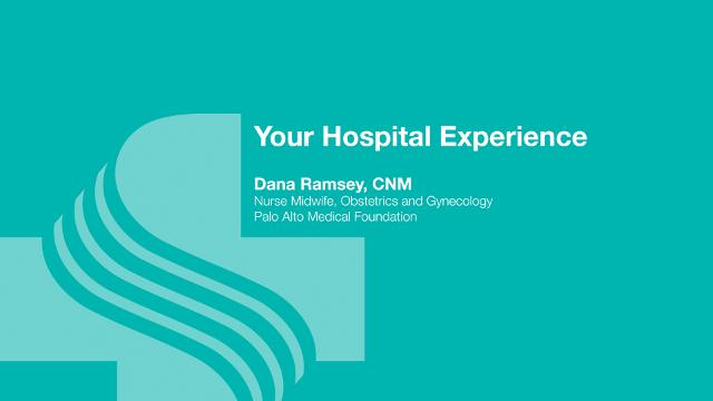 Dana Ramsey, nurse midwife at Sutter Maternity and Surgery Center Santa Cruz talks about what to expect during your hospital stay.