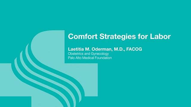 Laetitia Oderman, M.D. explains some comfort strategies to use during labor.